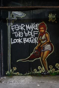 """Fear makes the wolf look bigger"""