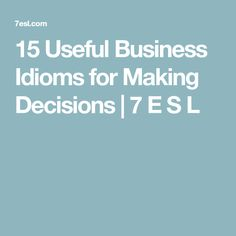 English worksheet final exam interchange third edition intro 15 useful business idioms for making decisions fandeluxe Gallery