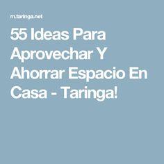 55 Ideas Para Aprovechar Y Ahorrar Espacio En Casa - Taringa!