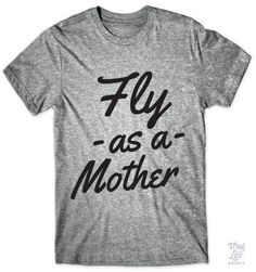 Fly as a mother!
