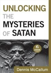 Unlocking the Mysteries of Satan, a ebook short by Dennis McCallum, is free in the Kindle store and from Barnes & Noble, eChristian, Kobo and ChristianBook, courtesy of Christian publisher Bethany House.