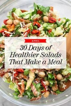 30 Days of Healthier Salads That Make a Meal In April