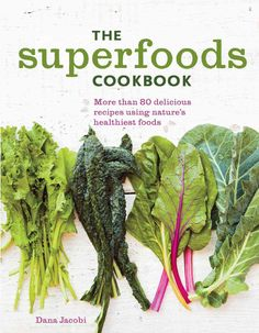 Focus on superfoods to build your meals and youll discover that eating healthy…
