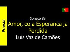 Sonetos - Poemas de Amor - Luís Vaz de Camões: Soneto 83 - Amor, co a Esperanca ja Perdida