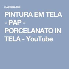 PINTURA EM TELA -  PAP - PORCELANATO IN TELA - YouTube