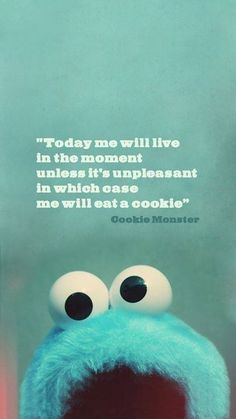 from the Cookie Monster!