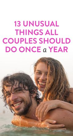 13 Unusual Things All Couples Should Do Once A Year