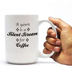 A Yawn Is a Silent Scream for Coffee 15oz Coffee Mug VictoryStore http://www.amazon.com/dp/B0120TCUGA/ref=cm_sw_r_pi_dp_1rSRvb1JM6F69