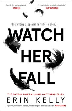 Watch Her Fall: Black Swan meets Killing Eve - the new addictive thriller of 2021: Amazon.co.uk: Kelly, Erin: 9781473680838: Books