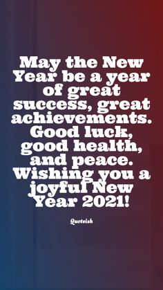 May the New Year be a year of great success, great achievements. Good luck, good health, and peace. Wishing you a joyful New Year 2021! #2021 #2021Wishes #HappyNewYear2021 #NewYearWishesMessage #2021Wallpaper #2021bestwishes #2021pins #newyear2021wishes New Year Wishes Quotes, Quotes About New Year, Wishes For You, Good Health Wishes, Good Health Quotes, Wish Quotes, New Quotes, Balloon Quotes, Competition Quotes