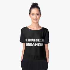 """""""Dreamers Defend DACA No Human Is Illegal"""" Women's Chiffon Top by LisaLiza 