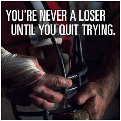"""Success Quotes : QUOTATION - Image : Quotes Of the day - Description """"You're never a loser until you quit trying."""" - Mike Ditka Sharing is Caring - Best Success Quotes, Great Quotes, Quotes To Live By, Life Quotes, Quotable Quotes, Motivational Quotes, Inspirational Quotes, Qoutes, Fitness Motivation"""