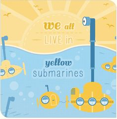 We all live in yellow submarines - illustration from Tina Webster