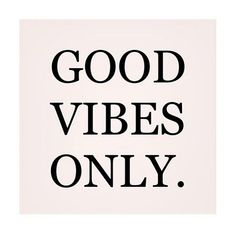Please.......I've had enough bad vibes to last me a lifetime!
