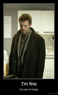 charming life pattern: House M.D - quote - hugh laurie - I'm fine . - - charming life pattern: House M.D – quote – hugh laurie – I'm fine … House MD charmantes Lebensmuster: Haus M. Gregory House, Hugh Laurie, Dr House Quotes, Doctor House, Everybody Lies, Grey Anatomy Quotes, Up House, Happy House, I'm Fine