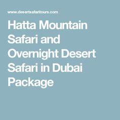 Hatta Mountain Safari and Overnight Desert Safari in Dubai Package