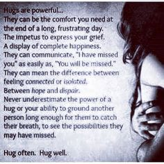 The power of hugs. Exactly why I looove them.