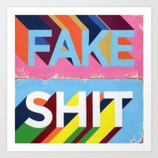 Art Print featuring FAKE SHIT by FAMOUS WHEN DEAD