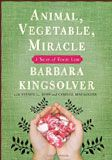 Animal, Vegetable, Miracle by Barbara Kingsolver, traces the author's family life as they spend a year growing their own food, or at least buying locally-sourced varieties. They saved thousands (perhaps more than ten thousand--I don't have my copy to check) of dollars with this method and enjoyed their daily life more because of it!