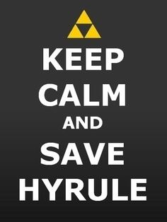 Keep calm & save Hyrule