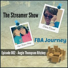 The Streamer Show Episode 002 Angie Thompson Ritchey - FBA Journey