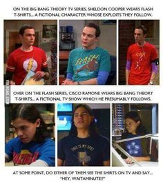 I was have way through the first episode of Flash when I saw the Big Bang Theory shirt. Lol.