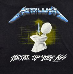 Metal Up Your Bum. #METALLICA