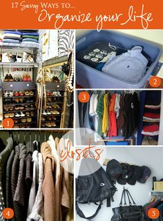 17 Savvy Tips to Organize Your Life...Need to make this my #1 project!!! Starting in the bedroom!