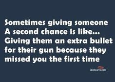 Second Chances...NOt WoRTh IT