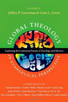 Global Theology in Evangelical Perspective: Exploring the... https://www.amazon.com/dp/0830839569/ref=cm_sw_r_pi_dp_x_ZW-3zbGHR05FM