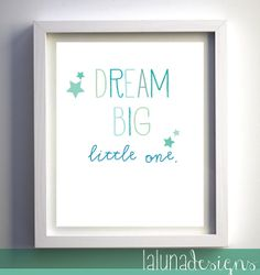 Dream Big Little One- Nursery Art- Nursery Wall Art Quote- Printable Nursery Art