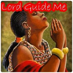 Lord be my guide...in Jesus name I pray...