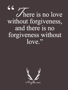 Forgiveness And Love Are Inseparable Love Quotes #learning #liveonce #keeploving