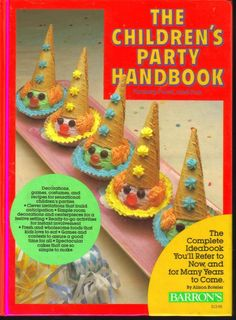 The Childrens Party Handbook-Fantasy Food and Fun HC