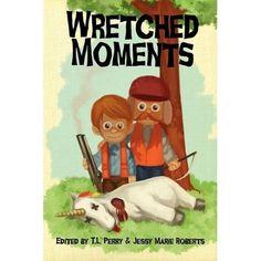 Wretched Moments by John B. Rosenman, http://www.amazon.com/dp/B004M18ZLY/ref=cm_sw_r_pi_dp_cUo2pb1N475C0