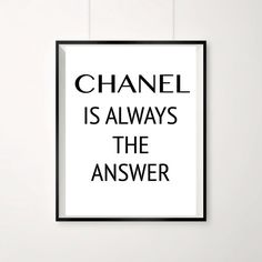 Chanel, Chanel Print, Chanel is always the answer, monochrome chic poster, A4 Quote, High Fashion Print, Black and white art