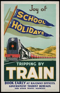 """A PSA, how thoughtful - poster for the New Zealand Railways' Publicity Branch - """"Joy of school holidays, tripping by train"""". Train Posters, Ski Posters, Railway Posters, Tourist Agency, Travel Agency, Tourist Trap, Bus Travel, Train Travel, Orient Express Train"""