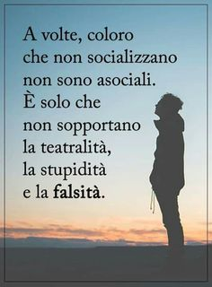 No,l'unica che ti senti dire,SEI ASOCIALE. Beh,io preferisco essere asociale, e stare in santa pace! Great Words, Twisted Humor, Keep In Mind, Positive Vibes, Favorite Quotes, Einstein, Fitness Motivation, Life Quotes, Mindfulness