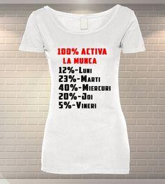 Activa la munca   Tricou Dama Personalizat   MeraPrint.ro   Va punem la dispozitie o gama variata de produse personalizate la cele mai mici preturi! Mai, T Shirts For Women, Tops, Fashion, Embroidery, Moda, Fashion Styles, Fasion