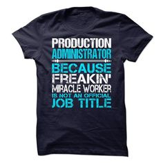 Production Administrator - #gift for guys #monogrammed gift. BUY TODAY AND SAVE   => https://www.sunfrog.com/No-Category/Production-Administrator-67563286-Guys.html?id=60505