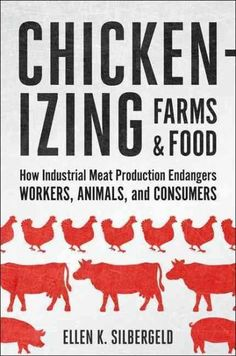 Over the past century, new farming methods, feed additives, and social and economic structures have radically transformed agriculture around the globe, often at the expense of human health. In Chicken