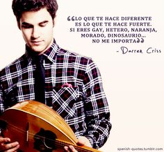 What makes you different is what makes you strong. If you're gay straight orange purple dinosaur. it's not important -Inspirational Quotes Darren Criss, Funny Inspirational Quotes, Cute Quotes, Happy Birthday Love Quotes, Lgbt Quotes, Spanish Teaching Resources, Gay, Glee Cast, Love Phrases