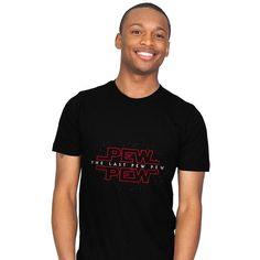 The Last Pew Pew T-Shirt - Last Jedi T-Shirt is $13 today at Ript!