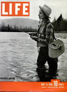 Old Life Magazine cover - lady fly fishing Fishing Girls, Gone Fishing, Fishing Rods, Fishing Stuff, Fishing Tackle, Fly Girls, Fishing Life, Life Magazine, Trout Fishing Tips