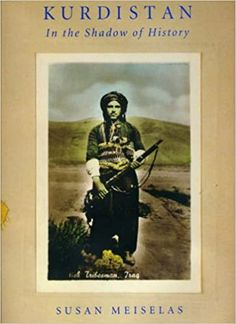 Kurdistan: In the Shadow of History, Second Edition: Susan Meiselas, Martin van Bruinessen: 9780226519289: Amazon.com: Books