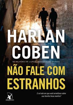 Blog As 1001 Nuccias - coluna Na Cena do Crime, da autora Priscila Ferreira, resenho do livro Não Fale Com Estranhos, de Harlan Coben, publicado pela Ed. Arqueiro.