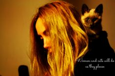 Women and cats will do as they please, and men and dogs should relax and get used to the idea (Robert Heinlein)