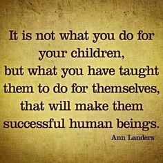 So true! So be the parent more than you are their friend, because that is what they really need in life. They will make plenty of friends throughout life, but they will only have one mom and one dad!