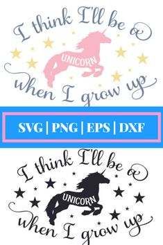 """""""I think I'll be a unicorn when I grow up"""" graphic design. Great for your cricut or silhouette projects. Svg file, png file, dxf file and eps file. Such a cute unicorn design for bullet journal inspirational quote pages or hrllo pages. Even unicorn party invitations. Commercial license included! #affiliate #graphics #svgcutfiles #pngfiles #silhouette #cricut #bulletjournals #hellopages"""