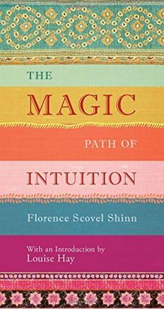 The Magic Path of Intuition: Florence Scovel Shinn, Louise Hay: Book Nerd, Book Club Books, Good Books, My Books, Book Suggestions, Book Recommendations, Reading Lists, Book Lists, Books To Buy